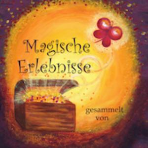 Magische Erlebnisse gesammelt von Gundi Gaschler