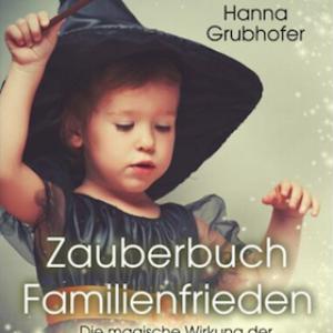Zauberbuch Familienfrieden von H. Grubhofer